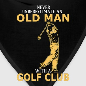 Never Underestimate An Old Man With A Golf Club T-Shirts - Bandana