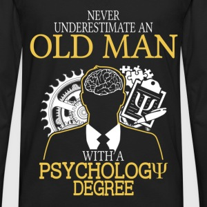 Never Underestimate Old Man With Psychology Degree T-Shirts - Men's Premium Long Sleeve T-Shirt
