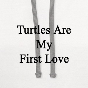 turtles_are_my_first_love T-Shirts - Contrast Hoodie