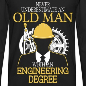 Never Underestimate Old Man Engineering Degree T-Shirts - Men's Premium Long Sleeve T-Shirt