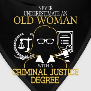 Never Underestimate Old Woman Criminal Justice T-Shirts - Bandana