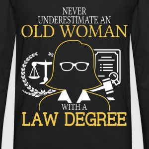 Never Underestimate An Old Woman With A Law Degree T-Shirts - Men's Premium Long Sleeve T-Shirt
