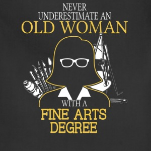 Never Underestimate Old Woman Fine Arts Degree T-Shirts - Adjustable Apron