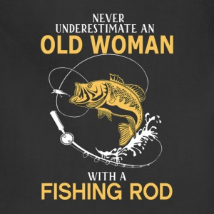 Never Underestimate Old Woman With Fishing Rod T-Shirts - Adjustable Apron