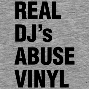 REAL DJ's ABUSE VINYL Bags & backpacks - Men's Premium T-Shirt