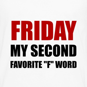 Friday Second Favorite F Word - Men's Premium Long Sleeve T-Shirt