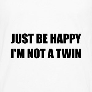 Happy Not A Twin - Men's Premium Long Sleeve T-Shirt