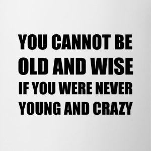 Old Wise Young Crazy - Coffee/Tea Mug