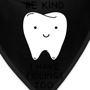 Be Kind I have fillings too - Bandana