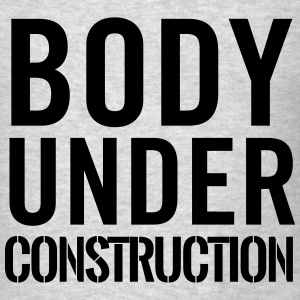 Body under construction Tanks - Men's T-Shirt