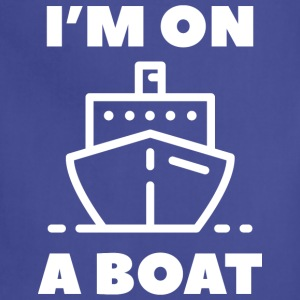 I'm On A Boat - Adjustable Apron