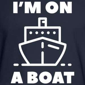 I'm On A Boat - Men's Long Sleeve T-Shirt