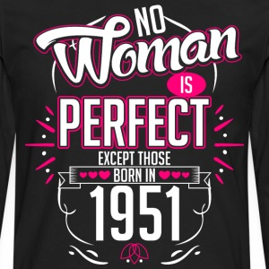 No Woman Is Perfect Except Those Born In 1951 - Men's Premium Long Sleeve T-Shirt