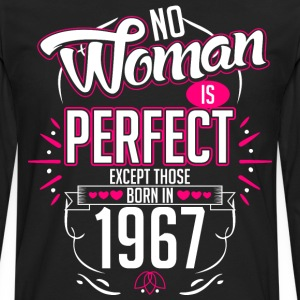 No Woman Is Perfect Except Those Born In 1967 - Men's Premium Long Sleeve T-Shirt