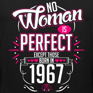 No Woman Is Perfect Except Those Born In 1967 - Men's Premium Tank
