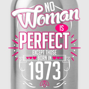 No Woman Is Perfect Except Those Born In 1973 - Water Bottle
