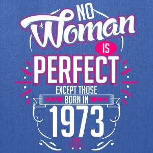 No Woman Is Perfect Except Those Born In 1973 - Tote Bag