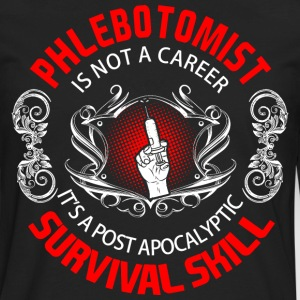 Phlebotomist is not a career it's a post apocalypt - Men's Premium Long Sleeve T-Shirt