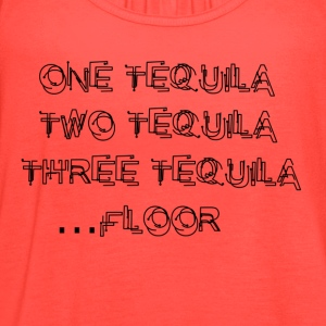 One Tequila, Two Tequila,Three Tequila.....FLOOR - Women's Flowy Tank Top by Bella