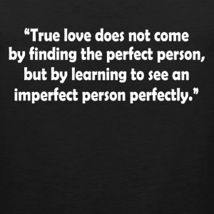 True Love Quote T-Shirts - Men's Premium Tank