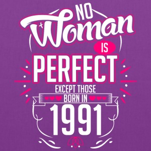 No Woman Is Perfect Except Those Born In 1991 - Tote Bag