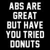 Abs Are Great But Have You Tired Donuts Tanks - Women's Flowy Tank Top by Bella