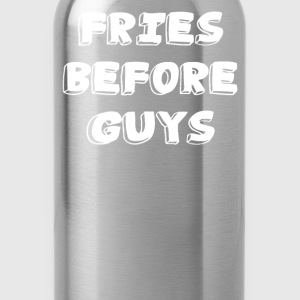 FRIES BEFORE GUYS T-Shirts - Water Bottle