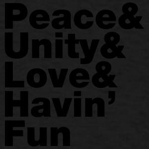 Peace & Unity & Love & Havin' Fun Sportswear - Men's T-Shirt