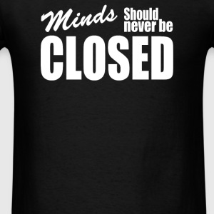 Minds Should Never Be Closed Hoodies - Men's T-Shirt