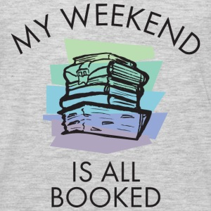 My Weekend Is All Booked T-Shirts - Men's Premium Long Sleeve T-Shirt