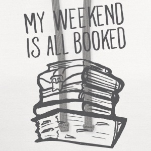 My Weekend Is All Booked T-Shirts - Contrast Hoodie