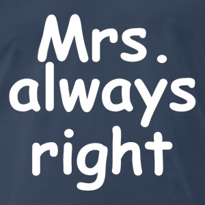 COUPLE MAN WOMAN Mr/Mrs. Never/Always Right FUNNY Tanks - Men's Premium T-Shirt