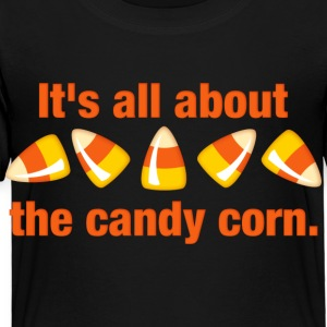 All About The Candy Corn Kids' Shirts - Toddler Premium T-Shirt