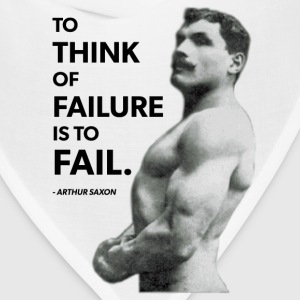 To Fail (Arthur Saxon) Old School Bodybuilding T-Shirts - Bandana