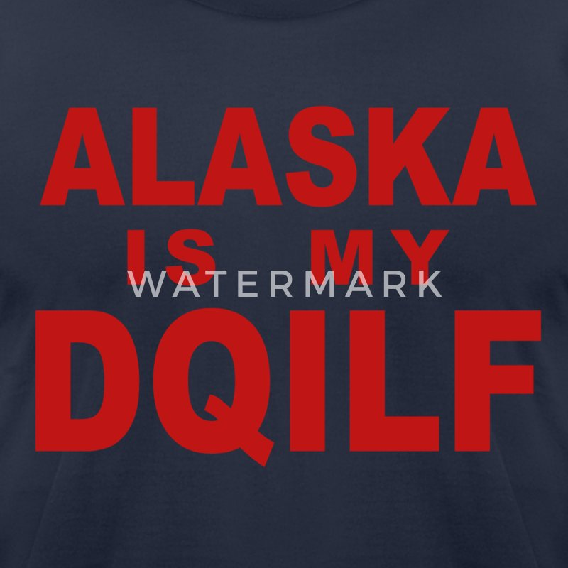 Alaska is my DQILF - Men's T-Shirt by American Apparel