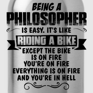 Being A Philosopher... T-Shirts - Water Bottle