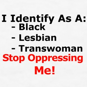 stop oppressing me Mugs & Drinkware - Men's T-Shirt