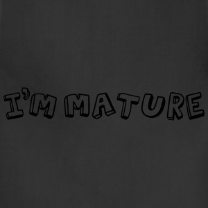 I'm Mature - Immature Hoodies - Adjustable Apron