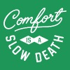 Comfort is a slow death - Men's Premium T-Shirt