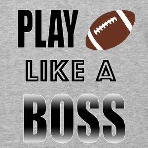 Play Football Like A Boss - Baseball T-Shirt