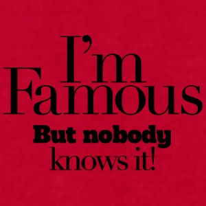 I'm famous - Men's T-Shirt by American Apparel