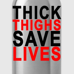 thick_thighs_save_lives - Water Bottle