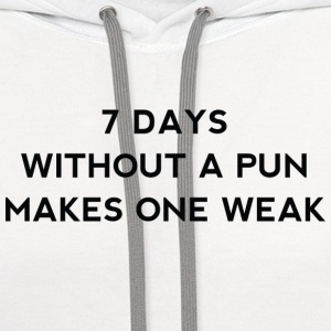 7 Days Without A Pun - Contrast Hoodie