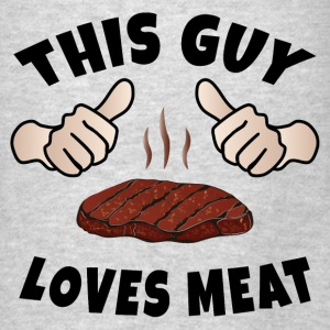 This Guy Loves Meat Hoodies - Men's T-Shirt