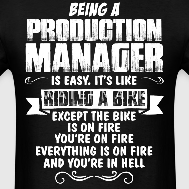 Being A Production Manager... T-Shirts - Men's T-Shirt