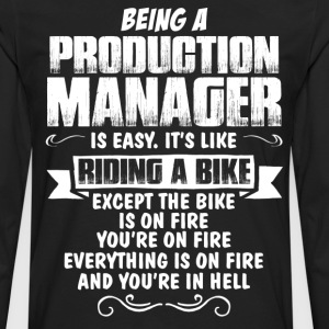 Being A Production Manager... T-Shirts - Men's Premium Long Sleeve T-Shirt