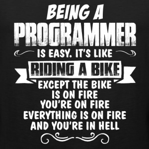Being A Programmer... T-Shirts - Men's Premium Tank