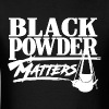 Black Powder Matters - Men's T-Shirt