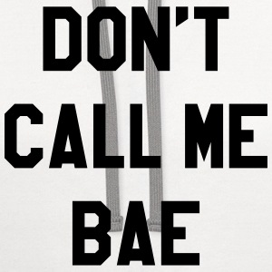 Don't call me bae T-Shirts - Contrast Hoodie
