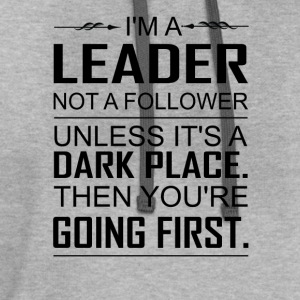 i'm a leader not a follower. unless it's dark the T-Shirts - Contrast Hoodie